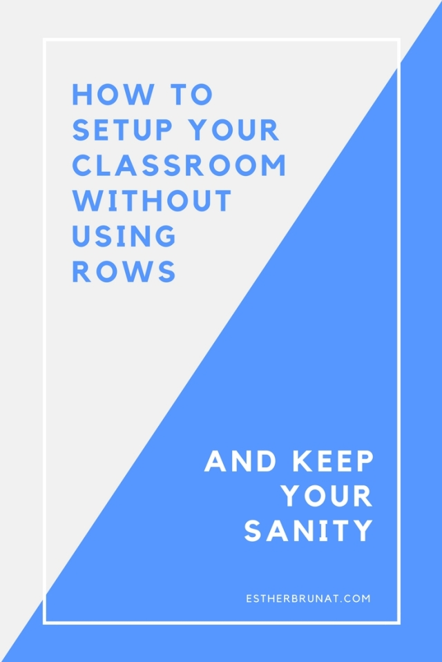 How to setup your classroom without using rows