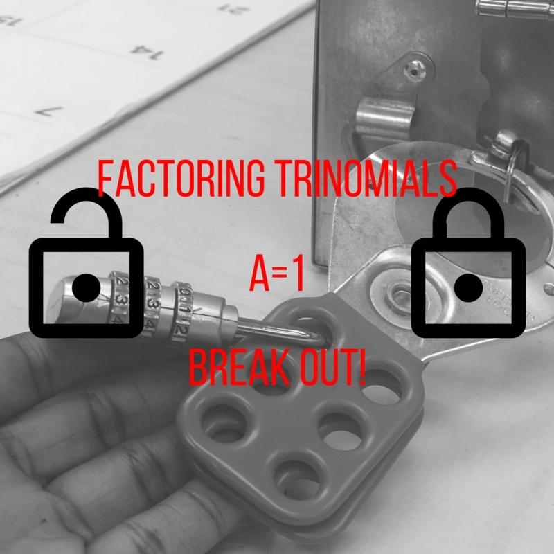 Factoring Trinomials a=1 Break out box Escape room – Esther